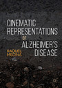 Cinematic Representations of Alzheimer's Disease