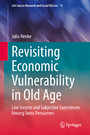 Revisiting Economic Vulnerability in Old Age - Low Income and Subjective Experiences Among Swiss Pensioners