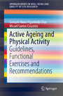 Active Ageing and Physical Activity - Guidelines, Functional Exercises and Recommendations