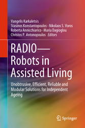 RADIO--Robots in Assisted Living - Unobtrusive, Efficient, Reliable and Modular Solutions for Independent Ageing